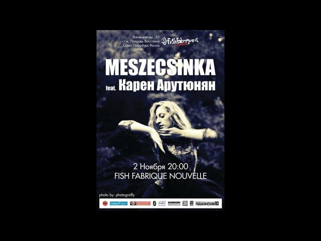 Meszecsinka Карен Арутюнян 02 11 2017@Fish Fabrique Nouvelle Петербург