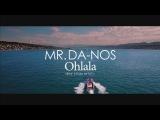 Mr.Da-Nos - Ohlala (Official Video)