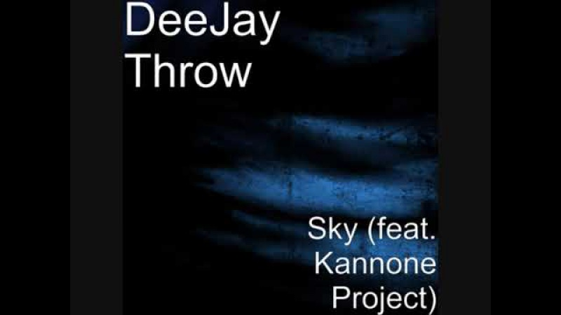 DeeJay Throw Ft Kannone Project Sky