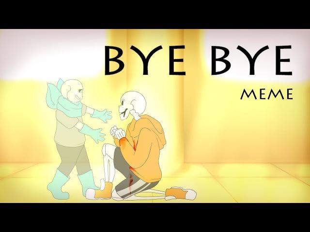 【 UnderSwap】 Bye Bye