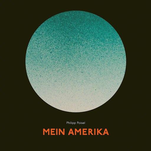 Philipp Poisel альбом Mein Amerika
