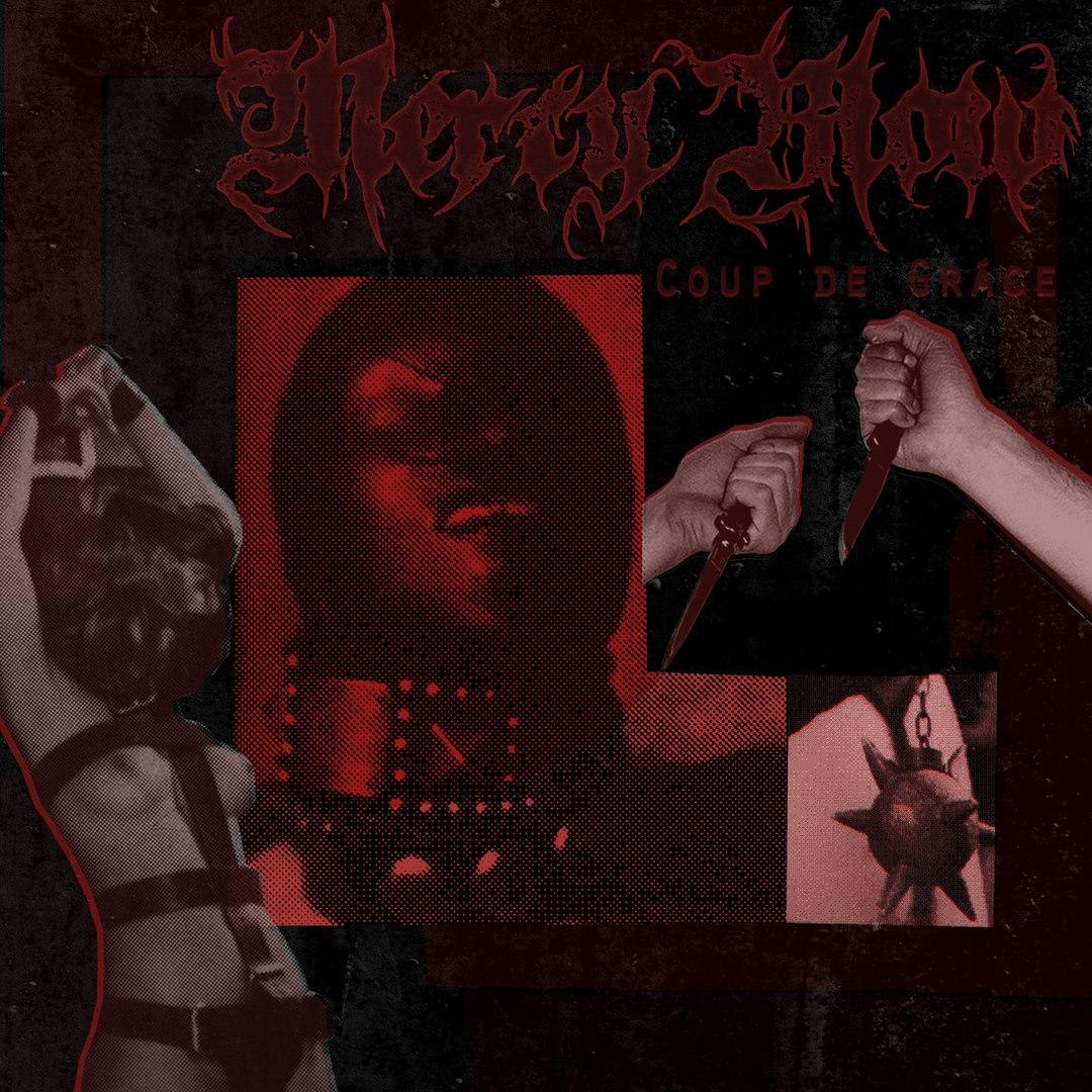 Mercy Blow - Coup de Grâce [EP] (2017)