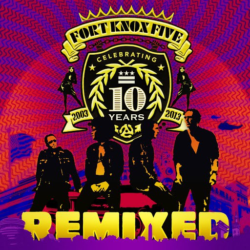 Fort Knox Five альбом 10 Years of Fort Knox Five Remixed