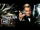 Великий Гэтсби 2013 Official Trailer HD The Great Gatsby