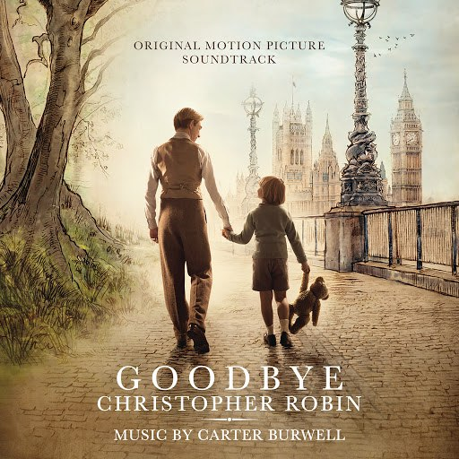 Carter Burwell альбом Goodbye Christopher Robin (Original Motion Picture Soundtrack)