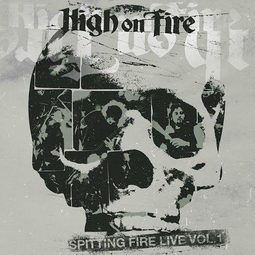 High On Fire альбом Spitting Fire Live (Vol. 1)