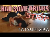Two Feet - Had some drinks  choreography by Tatsun Vika