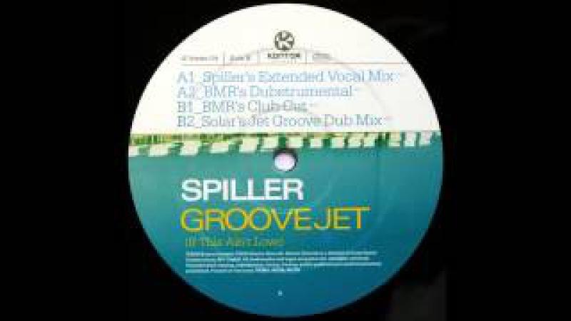 Spiller Groovejet Solar's Jet Groove Dub Mix 2000