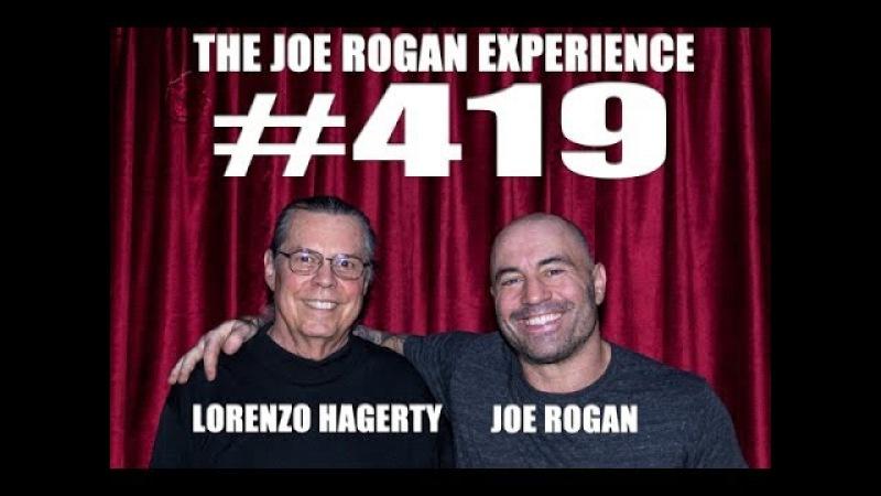 Joe Rogan Experience 419 - Lorenzo Hagerty (Part 1)