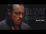 Black Sails  To Fear Death is a Choice