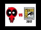 Deadpool vs Comic-Con 2017