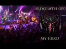 Irdorath (BY) - My Hero (Official live Video 2017)