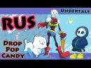 Drop Pop Candy - Undertale Parody [RUS COVER]