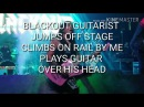 Blackout Guitarist Jumps Stage, Climbs Rail, Plays Guitar Over Head