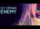 Ivy Crown - Enemy