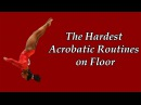 The Hardest Acrobatic Routines on Floor (WAG)