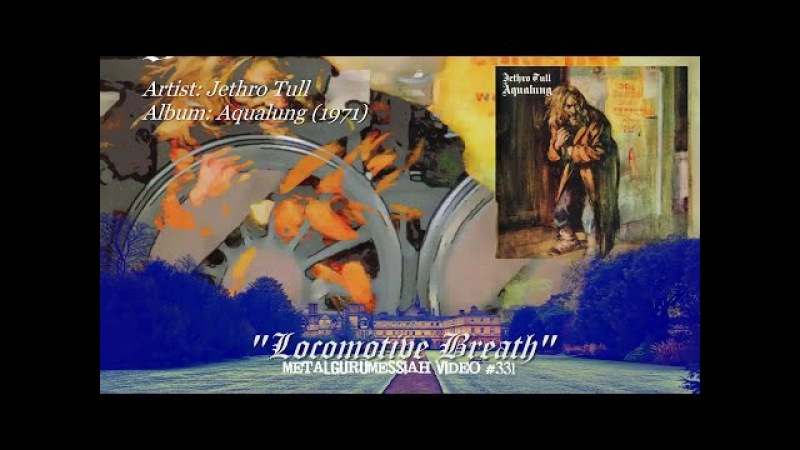 Locomotive Breath Jethro Tull 1971 HD FLAC ~MetalGuruMessiah~