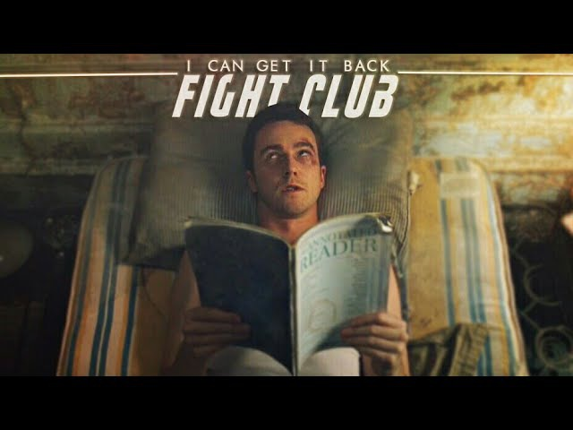Fight Club || I Can Get It Back [TTC]