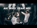 Raft Tone x Leat'eq — AH! WHOO! YEAH! NO! (LIVE@ SALAT: DIMENSIONS)