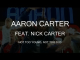 Aaron Carter feat. Nick Carter – Not Too Young, Not Too Old
