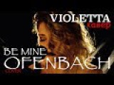 Ofenbach-Be Mine-Cover by Violetta-Кавер Виолетта (русские субтитры) offenbach be mine