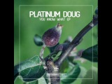 Platinum DougYou Know What (Original Club Mix)