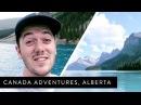 Canada Adventures - Alberta!