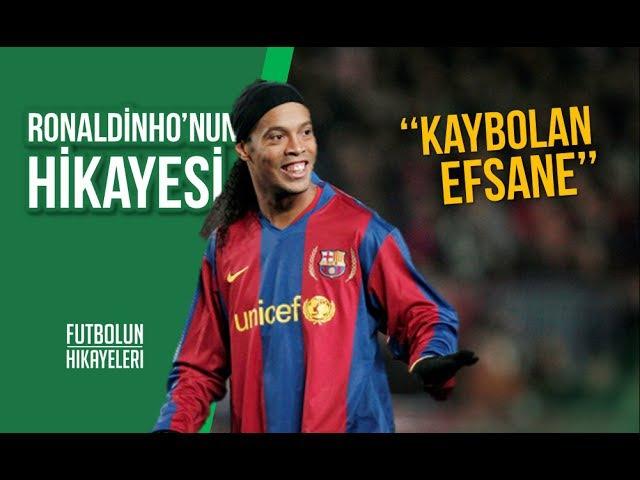 Ronaldinhonun Hikayesi | Kaybolan Efsane