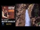 Dengbej, Metin Barlık Roni - Yürek yakan Kürtçe Uzun Hava Şarkılar 2017
