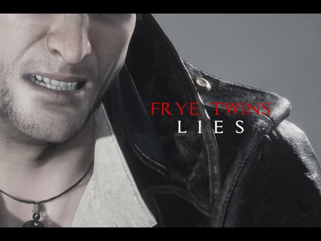 Assassin's Creed Syndicate ~ L I E S {GMV}