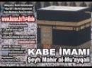 Kehf Suresi TAMAMI Kabe imamı Şeyh Mahir al Mu'ayqali