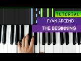 Ryan Arcand - The Beginning - PIANO TUTORIAL