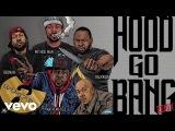 Hood Go Bang! (Remix) Feat. Redman, Method Man, Raekwon, U-God, Mathematics