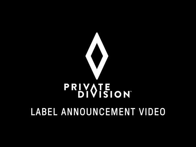 Private Division Label Announcement