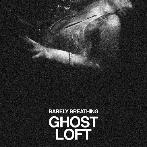 Ghost Loft альбом Barely Breathing