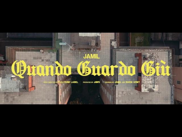 Jamil - Quando Guardo Giù