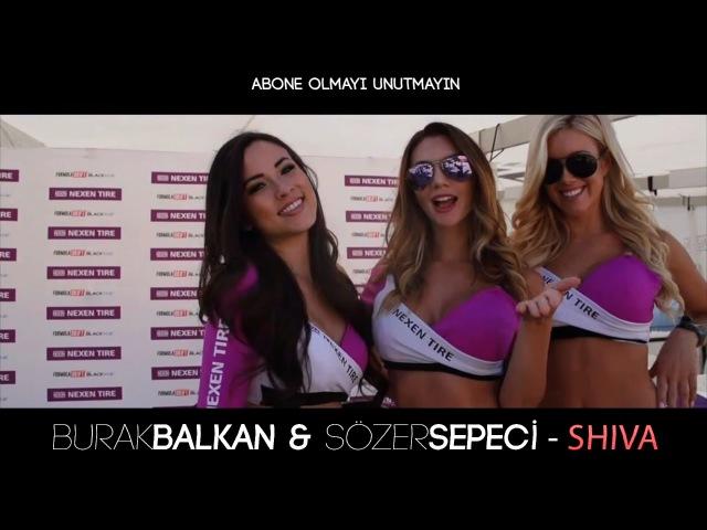 Bulgarian Remix Shiva Burak Balkan Sözer Sepetci
