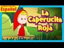 La Caperucita Roja completa - en español Caperucita Roja y el lobo feroz en español