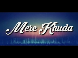 MERE KHUDA || HALLELUJAH THE BAND || LYRIC VIDEO || Hindi - Urdu Christian song