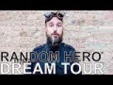 Random Hero - DREAM TOUR Ep. 565