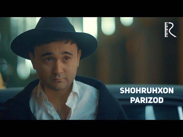 Shohruhxon - Parizod   Шохруххон - Паризод