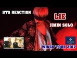 ENGVIET SUB BTS Reaction LIE Jimin solo - WINGS TOUR 2017