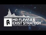 Mr FijiWiji &amp Exist Strategy - Andromeda (feat. Matt Van) Monstercat Release