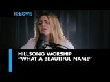Hillsong Worship - What a Beautiful Name LIVE at K-LOVE Radio #TCBM