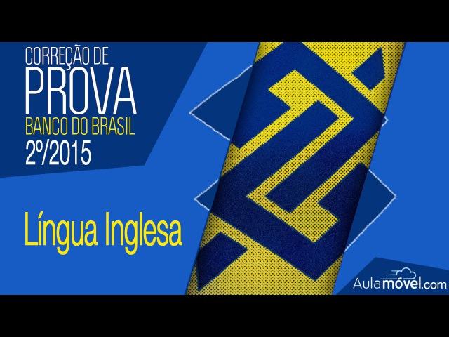 Correção Prova Banco do Brasil 2ª/2015 - Língua Inglesa - André Goofy - CESGRANRIO