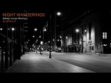 Night Wanderings Deep House &amp Techno 2017 Mixed By Johnny M