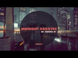 Midnight Grooves Episode 7 Deep House Set 2017 Mixed By Johnny M