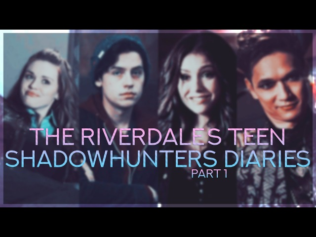 The Riverdale's Teen Shadowhunters Diaries