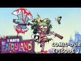 I HATE Fairyland! Comic Dub Episode 1