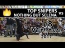 Top Snipers vs Nothing But Selena | 1/8 | 3x3 breaking | V1 FESTIVAL | SPB | 09.07.17